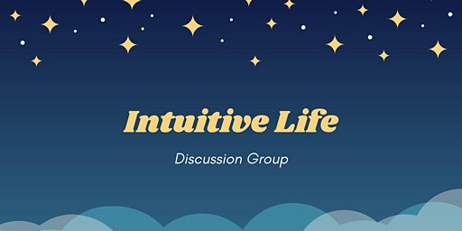 Intuitive Life Discussion Group
