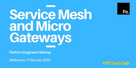 PE TECH TALK Melbourne: Service Mesh & Micro Gateways tickets