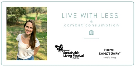 Live With Less and Combat Consumption | Sustainable Living Festival tickets