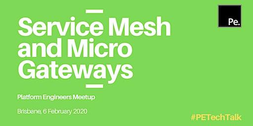 PE TECH TALK Brisbane: Service Mesh & Micro Gateways