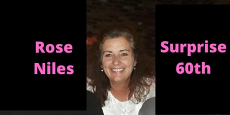 Rose Niles Surprise 60th Birthday tickets