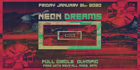 Neon Dreams at Full Circle Olympic tickets