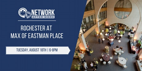 Network After Work Rochester at Max Of Eastman Place tickets