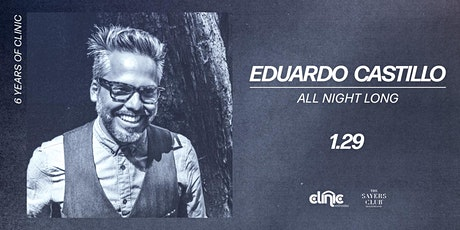 6 Years Of Clinic: Eduardo Castillo (All Night Long) tickets