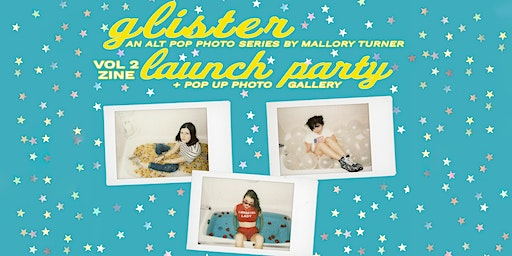 GLISTER zine vol 2 launch party + pop up photo gallery