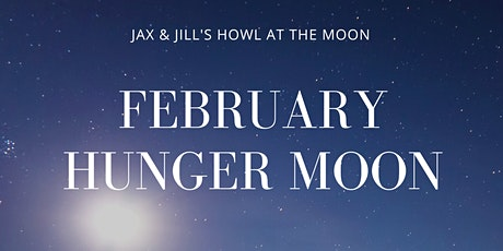 Jax and Jill's Howl At thel Moon: February Hunger Full Moon tickets