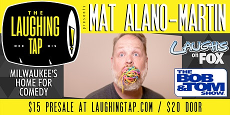 Mat Alano-Martin at The Laughing Tap tickets
