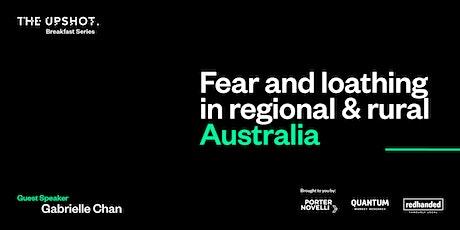 Fear and Loathing in Regional & Rural Australia tickets