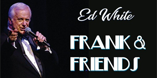 Frank & Friends - a night of Sinatra, Presley & more at Dural Country Club