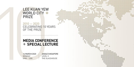 Lee Kuan Yew World City Prize Media Conference + Special Lecture  tickets