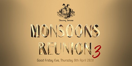 Monsoons Reunion 3 tickets