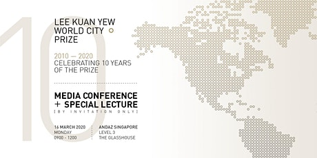 Lee Kuan Yew World City Prize Media Conference + Special Lecture (by invite) tickets