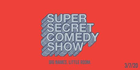 Super Secret Comedy Show tickets