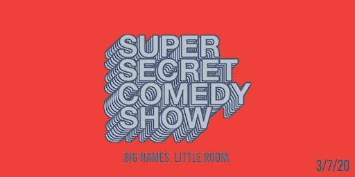 Super Secret Comedy Show