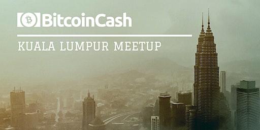 Kuala Lumpur Bitcoin Cash Meetup [FREE]