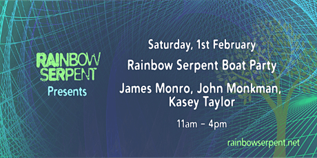Rainbow Serpent Boat Party - James Monro, John Monkman, Kasey Taylor tickets