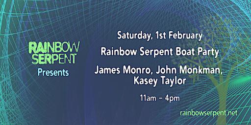 Rainbow Serpent Boat Party - James Monro, John Monkman, Kasey Taylor
