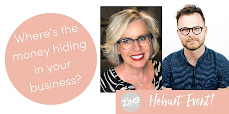 Find the money hiding in your business - Hobart tickets