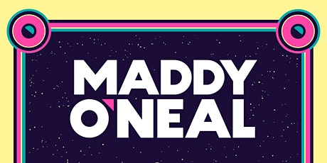 Maddy O'Neal tickets