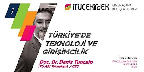 #1 Türkiye'de Teknoloji ve Girişimcilik- Deniz Tunçalp tickets