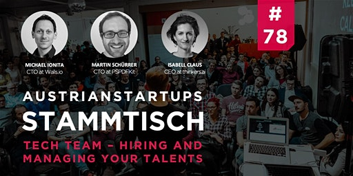 AustrianStartups Stammtisch #78: Tech Team: Hiring & managing your talents
