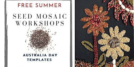 FREE Seed Mosaic Workshops on Australia Day Long Weekend - Sat & Sun