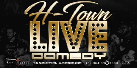H-Town Live Comedy | Featuring Dezz White & Friends tickets