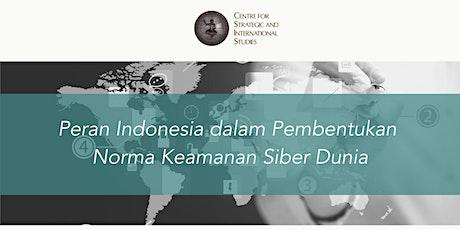 Peran Indonesia dalam Pembentukan Norma Siber Dunia tickets