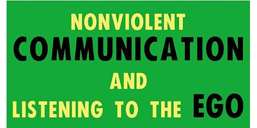 Nonviolent Communication & listening to the Ego