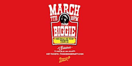 THINK BIGGIE! A Biggie Smalls & Bad Boy Records Tribute 3.7.2020 tickets