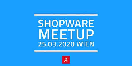 Shopware Meetup Wien 25.03.2020 Tickets