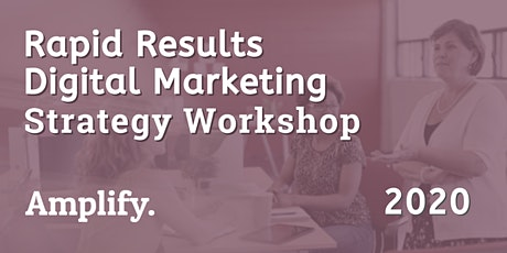 Rapid Results Digital Marketing Strategy Workshop tickets