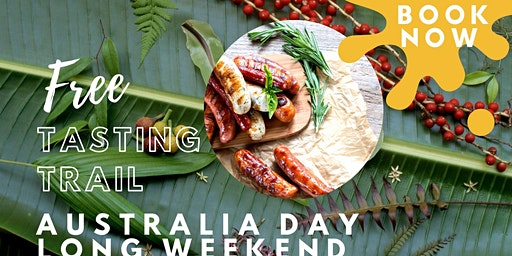 Australia Day Long Weekend Tasting Trail Sat & Sun FREE!