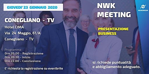 MEETING PRESENTAZIONE BUSINESS - NEWORKOM COMMUNITY -CONEGLIANO (TV)