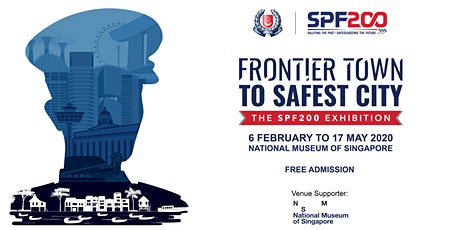 SPF200 Exhibition: Frontier Town to Safest City | February tickets