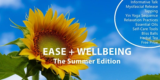 Ease + Wellbeing - The Summer Edition