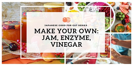 Japanese - Good For Gut Series: Jam, Enzyme and Vinegar tickets