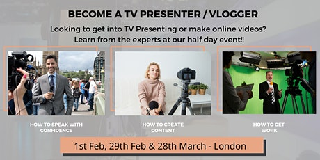 How To Become A TV Presenter / Vlogger - Muliple Dates/Locations tickets
