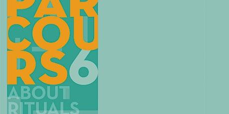 Parcours #6 - About rituals billets