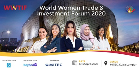 World Women Trade & Investment Forum – (WWTIF) Malaysia 2020 tickets