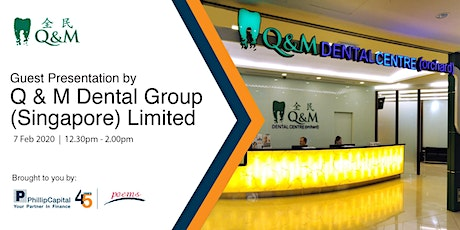 Guest Presentation by Q & M Dental Group (Singapore) Limited tickets