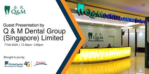 Guest Presentation by Q & M Dental Group (Singapore) Limited