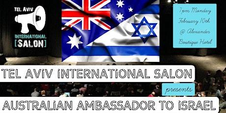 INVITATION: Australian Ambassador to Israel @Alexander Boutique Hotel, Mon Feb 10th tickets