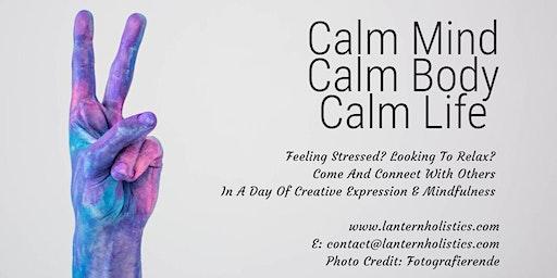 Calm Mind Calm Body Calm Life