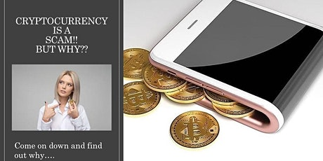 Cryptocurrency is a Scam!! But why ?? tickets