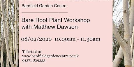 Bare Root Workshop with Matthew Dawson tickets