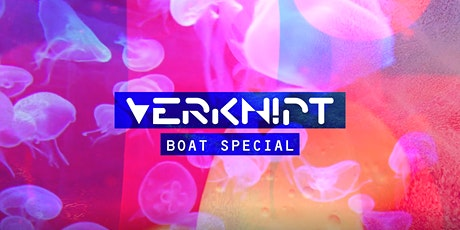 Verknipt Boat Special - New Boat! tickets