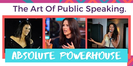 The Art of Public Speaking - Absolute Powerhouse tickets