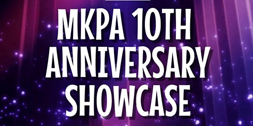 MKPA 10th Anniversary Showcase