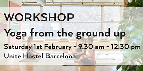 Workshop - Yoga from the ground up - connecting to the Earth tickets